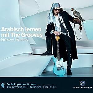 Arabisch lernen mit The Grooves. Groovy Basics Hörbuch