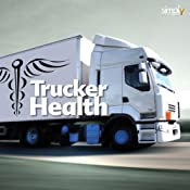 Truckers Health: A Wellness Guide | [Deaver Brown]