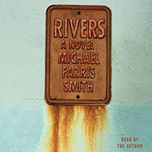 Rivers: A Novel | [Michael Farris Smith]