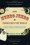 How Mumbo-Jumbo Conquered the World: A Short History of Modern Delusions (158648348X) by Wheen, Francis
