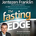 The Fasting Edge: Recover Your Passion. Reclaim Your Purpose. Restore Your Joy. (       UNABRIDGED) by Jentezen Franklin Narrated by Kirby Heyborne