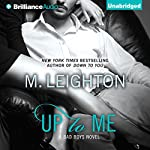 Up to Me: The Bad Boys, Book 2 | M. Leighton