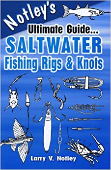 Notley 39 s ultimate guide saltwater fishing rigs knots for Saltwater fishing knots