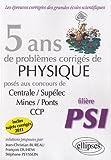 echange, troc Bureau - 5 Ans de Problèmes Corrigés de Physique Posés aux Concours Centrale/Supélec Mines/Ponts Ccp 2007-2011 Filière PSI