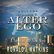 Alter Ego: A Novel of the New West (       UNABRIDGED) by Ronald Watkins Narrated by Jack de Golia