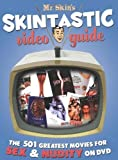 img - for Mr. Skin's Skintastic Video Guide: The 501 Greatest Movies for Sex & Nudity on DVD by Mr. Skin (2007) Paperback book / textbook / text book