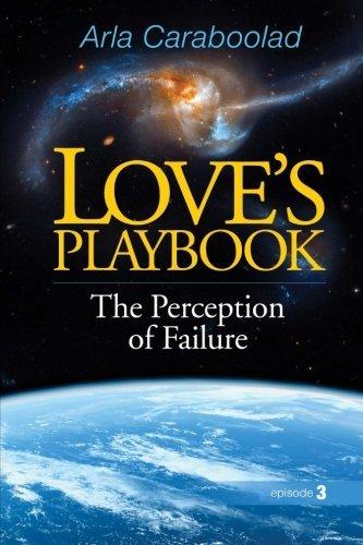 loves-playbook-the-perception-of-failure-volume-3-by-arla-i-caraboolad-2016-02-22