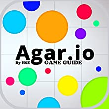 Agar.io. Game Guide: Beat Levels and Get the High Score! Audiobook by  HSE Narrated by Joshua Jazz Clark