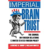 Imperial Brain Trust: The Council on Foreign Relations and  United States Foreign Policy ~ William Minter