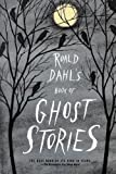 Roald Dahl's Book of Ghost Stories (0374518688) by Dahl, Roald