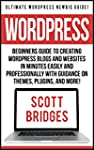 Wordpress: Ultimate Wordpress Newbie...