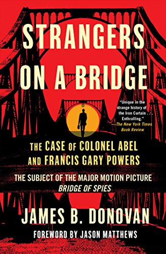 strangers-on-a-bridge-the-case-of-colonel-abel-and-francis-gary-powers-english-edition