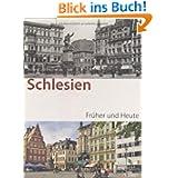 Schlesien früher/heute