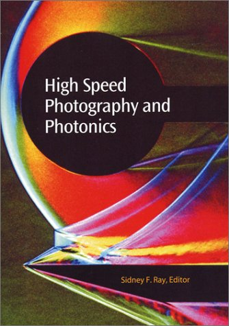 High Speed Photography and Photonics (SPIE Press Monograph Vol. PM120)