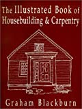 img - for The Illustrated Book of Housebuilding and Carpentry book / textbook / text book