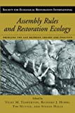 Assembly Rules and Restoration Ecology: Bridging the Gap Between Theory and Practice (The Science and Practice of Ecological Restoration Series)