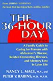 The 36-Hour Day: A Family Guide to Caring for Persons With Alzheimer's Disease, Related Dementing Illnesses, and Memory Loss in Later Life (0801840341) by Mace, Nancy L.