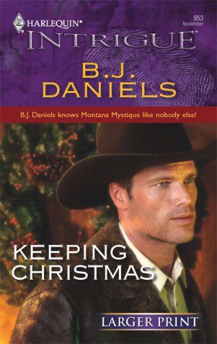 Keeping Christmas (Harlequin Large Print Intrigue), B.J. Daniels