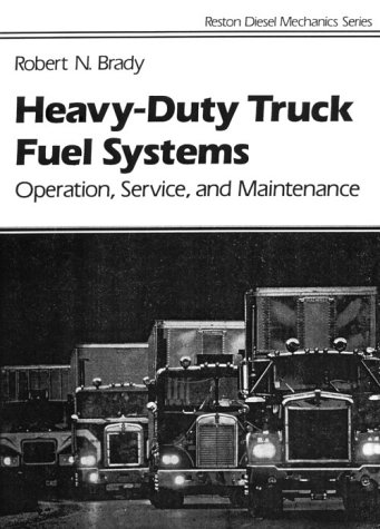 Heavy Duty Truck Diesel Fuel Systems: Operation, Service, and Maintenance