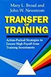 Transfer Of Training: Action-packed Strategies To Ensure High Payoff From Training Investment