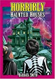 img - for Horribly Haunted Houses: True Ghost Stories book / textbook / text book