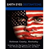 Hickman County, Kentucky: Including the Big Cypress Tree State Park, the Wooldridge Monuments, and More