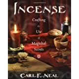 Incense: Crafting & Use of Magickal Scents: Crafting & Use of Magical Scentsby Carl F. Neal