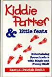 Kiddie Patter & Little Feats: Entertaining Pre-Schoolers With Magic & Funny Stuff