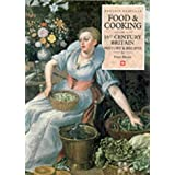 Food and Cooking in 16th-Century Britain: History and Recipes (Food & cooking in Britain)by Peter Brears