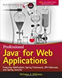 Professional Java for Web Applications: Featuring Websockets, Spring Framework, JPA Hibernate, and Spring Security