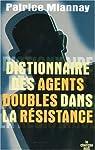 Dictionnaire des agents doubles dans la Résistance par Miannay