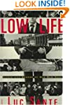 Low Life: Lures and Snares of Old New...