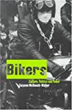 Bikers: Culture, Politics & Power (1859733565) by Suzanne McDonald-Walker