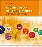 Praxishandbuch der Engelsymbole. Und Engel-Therapie-Symbole