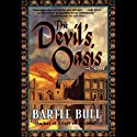 The Devil's Oasis: Anton Rider Trilogy, Book Three Audiobook by Bartle Bull Narrated by Fred Williams