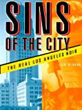 Sins of the City: The Real Los Angeles Noir (0811823199) by Heimann, Jim