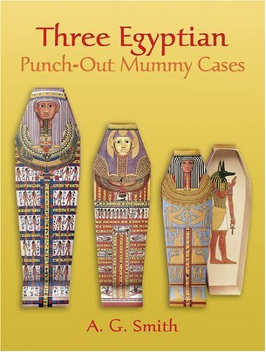 Three Egyptian: Punch-Out Mummy Cases (Punch-Out Paper Toys) (Dover Children's Activity Books)