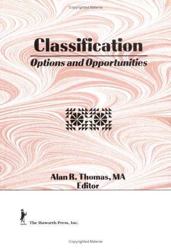 Classification: Options And Opportunities