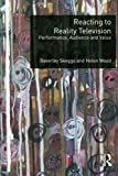 img - for Reacting to Reality Television: Performance, Audience and Value by Beverley Skeggs (2012-05-05) book / textbook / text book