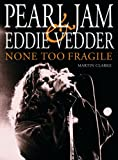 img - for Pearl Jam and Eddie Vedder: None Too Fragile book / textbook / text book