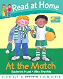 Roderick Hunt At the Match (Read at Home: First Experiences)