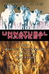 Unnatural Harvest: How Genetic Engine...