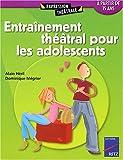 echange, troc Alain Héril, Dominique Mégrier - Entrainement théâtral pour les adolescents : A partir de quinze ans