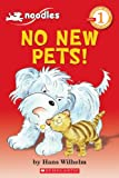 Noodles: No New Pets! (Scholastic Readers)