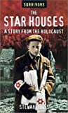The Star Houses: A Story from The Holocaust (Survivors) (0764122045) by Ross, Stewart