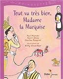 """Afficher """"Tout va très bien, Madame la Marquise"""""""