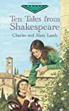 Ten Tales from Shakespeare (Dover Childrens Evergreen Classics)
