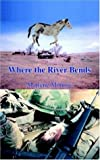 img - for Where the River Bends book / textbook / text book