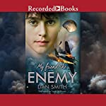 My Friend the Enemy | Dan Smith