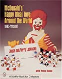 img - for McDonald's Happy Meal Toys Around the World: 1995-Present (A Schiffer Book for Collectors) book / textbook / text book